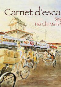 Carnet d'escale Saigon Ho Chi Minh ville