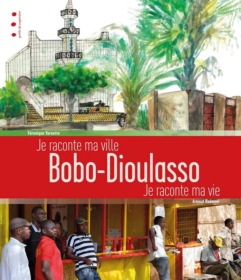 Bobo-Dioulasso je te raconte ma vie