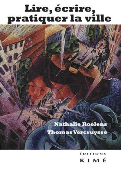 Lire, écrire, pratiquer la ville