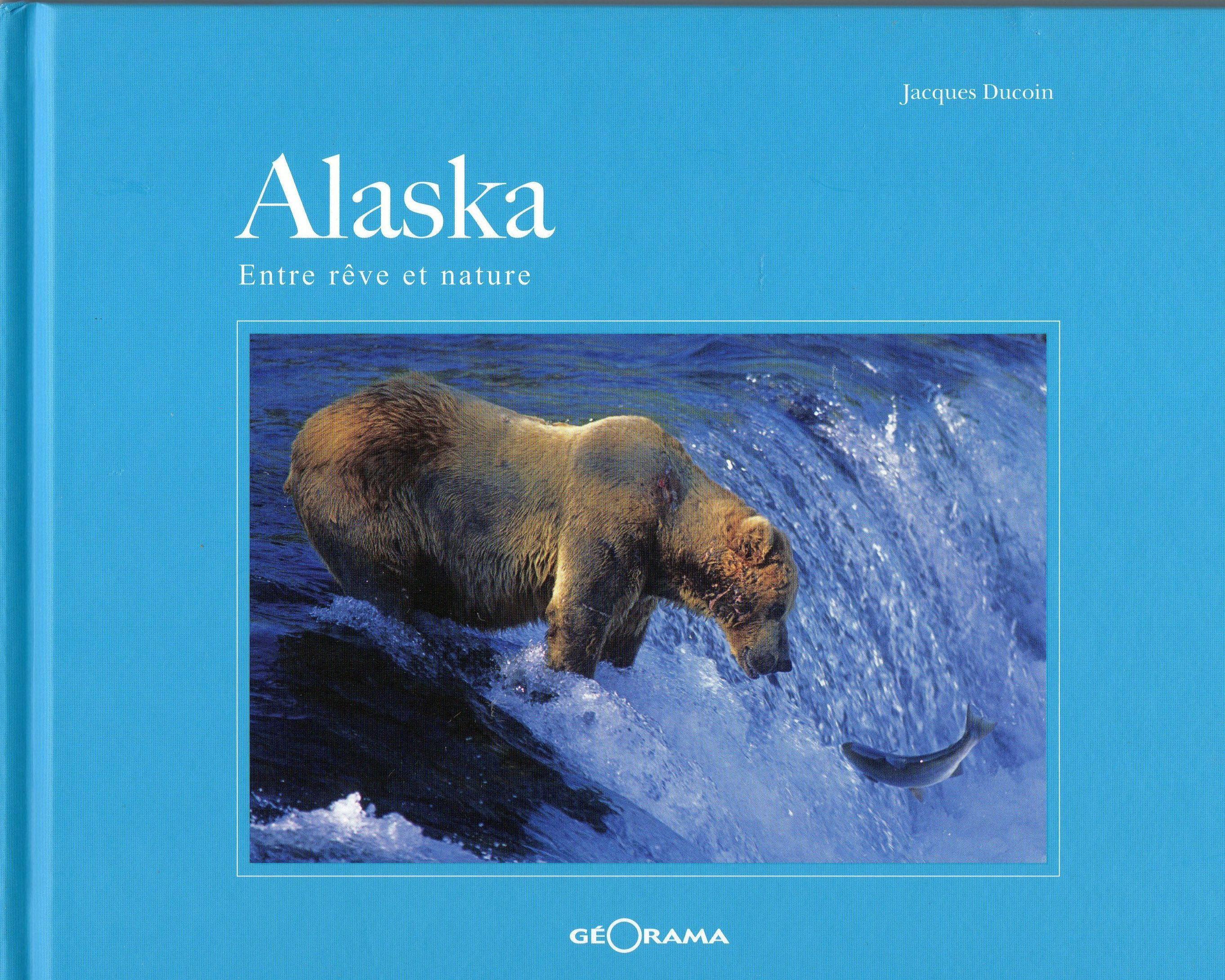 ALASKA, Entre rêve et nature